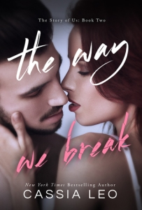 Cassia Leo. The Way We Break