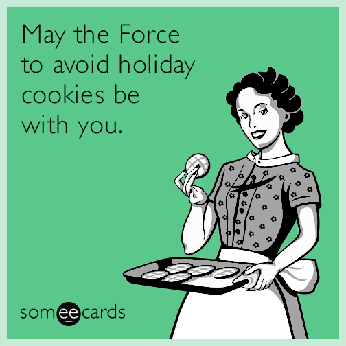 may-the-force-to-avoid-holiday-cookies-be-with-you-REw.png